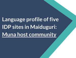 Language profile of five IDP sites in Maiduguri: Muna host community
