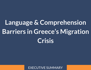 Language & comprehension barriers in Greece's migration crisis – Executive summary