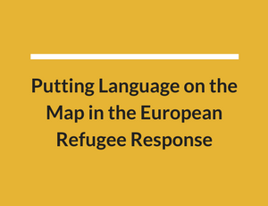 Putting language on the map in the European refugee response