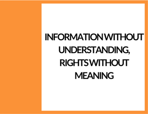 Information without understanding, rights without meaning